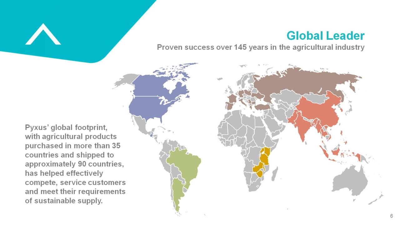 Pyxus' global footprint, with agricultural products purchased in more than 35 countries and shipped to approximately 90 countries, has helped effectively compete, service customers and meet their requirements of sustainable supply.